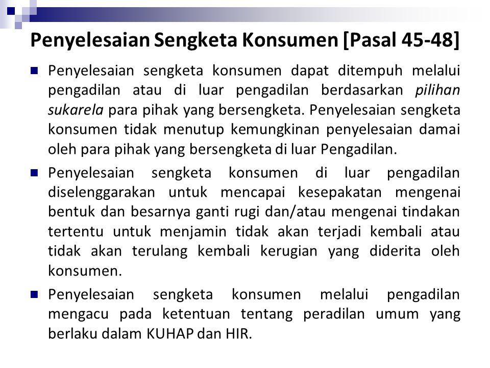 Penyelesaian Sengketa Konsumen [Pasal 45-48]